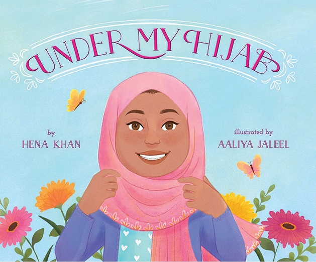 Under My Hijab by Hena Khan and illustrated by Aaliya Jaleel